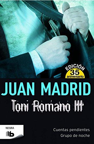 Toni Romano III. Cuentas pendientes y Grupo de noche.: Edición 35º aniversario (B DE BOLSILLO)