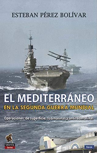 El Mediterráneo en la Segunda Guerra Mundial (Salamina Series Naval)
