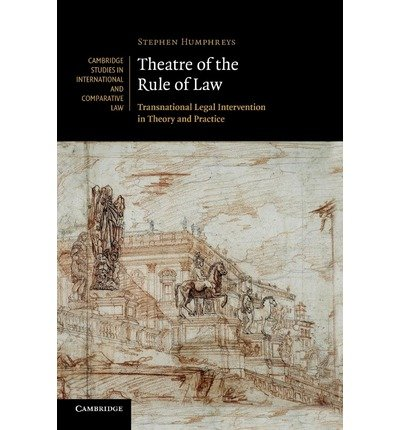 [ THEATRE OF THE RULE OF LAW TRANSNATIONAL LEGAL INTERVENTION IN THEORY AND PRACTICE ] By Humphreys, Stephen ( AUTHOR ) Nov-2012[ Paperback ]