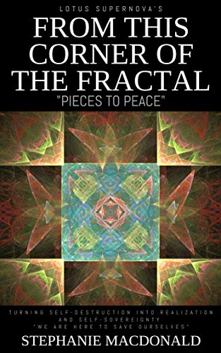 From This Corner of the Fractal: Pieces to Peace (English Edition)