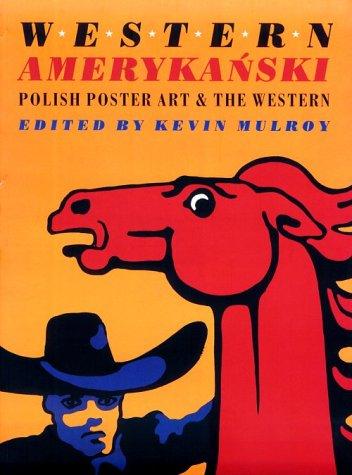 Western Amerykanski: Polish Poster Art and the Western (Western-art-poster)
