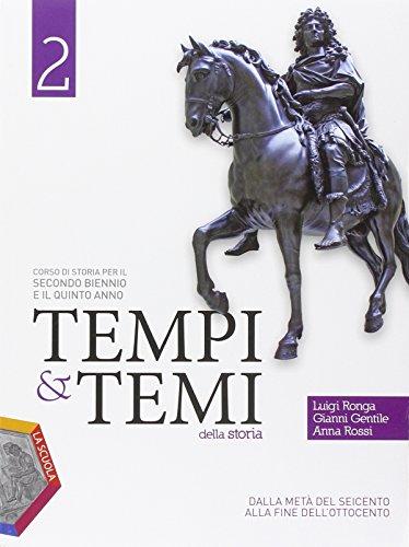 Tempi & temi della storia. Ediz. plus. Per le Scuole superiori. Con e-book. Con espansione online: 2