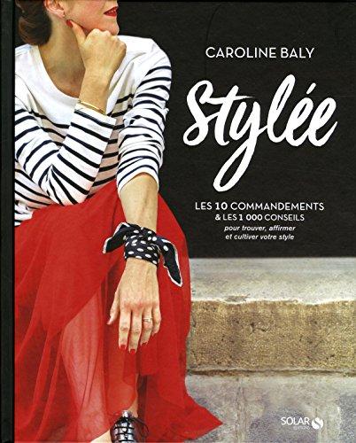 Stylée ! par Caroline BALY