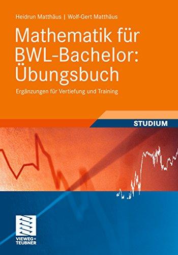 Mathematik für BWL-Bachelor: Übungsbuch: Ergänzungen für Vertiefung und Training (Studienbücher Wirtschaftsmathematik) - Ergänzung Training Systems