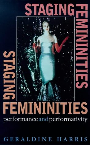Staging Femininity: Performance and Performativity por Geraldine Harris
