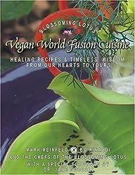 Title: Vegan World Fusion Cuisine The Cookbook and Wisdom