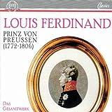 Louis Ferdinand Prinz von Preu??en: Complete Works by Horst Goebel