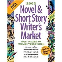 Novel & Short Story Writer's Market: Make Your Publication Dreams Come True! (2002)