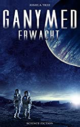 Ganymed erwacht: Science-Fiction Thriller (German Edition)