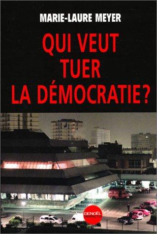 Qui veut la peau de la démocratie ?