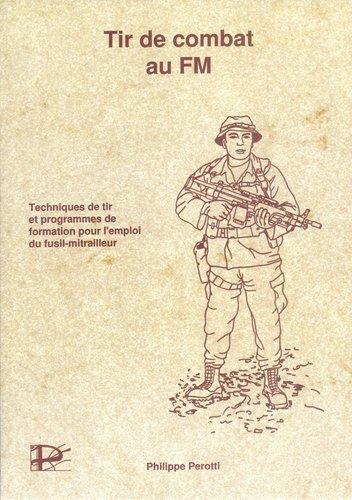 Tir de combat au FM: Techniques de tir & programmes de formation pour l'emploi du fusil-mitrailleur