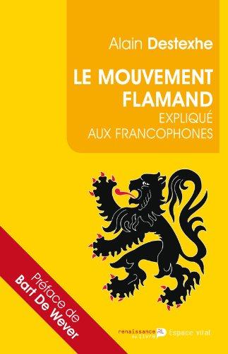 Le Mouvement flamand expliqu aux francophones: Prface de Bart De Wever