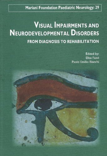 Visual impairments and neurodevelopmental disorders: From diagnosis to rehabilitation.