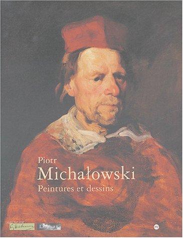 Piotr Michalowski : Peintures et dessins