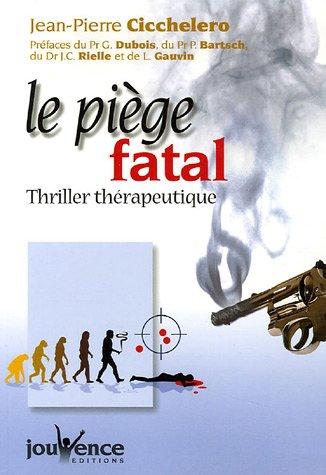 Le pige fatal : Thriller thrapeutique