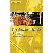 The Golden Triangle and Japan: Church Mission in Buddhist Worlds (Briefings) (Briefings Series)