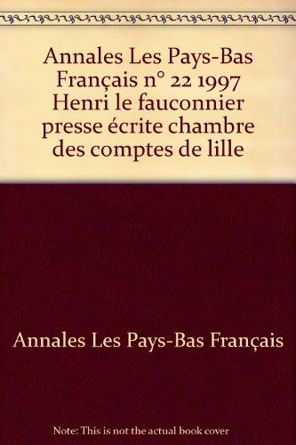 Annales Les Pays-Bas Français n° 22 1997 Henri le fauconnier presse écrite chambre des comptes de lille