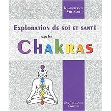 Exploration de soi et santé par les chakras