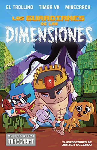 Los guardianes de las dimensiones: Una aventura basada en el universo Minecraft