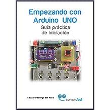 Empezando con Arduino UNO - Volumen 1 (Guía práctica de iniciación)