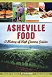 Asheville Food:: A History of High Country Cuisine (American Palate) by Rick McDaniel (2013-08-20)
