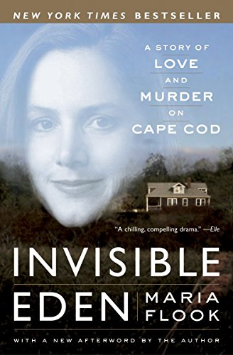 Invisible Eden: A Story of Love and Murder on Cape Cod -