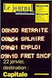 JOURNAL CHEMINOT CCE (LE) [No 74] du 01/12/2007 - INDUSTRIALISATION DE LA MAINTENANCE - PATRIMOINE RFF - NOUVELLE DYNAMIQUE DES PROXIMITES - PROJETS DE CESSIONS IMMOBILIERES - HYGIENES - SECURITE ET CONDITIONS DE TRAVAIL - PLAN D'EPARGNE ENTREPRISE...
