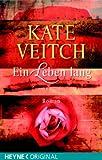 Ein Leben lang: Roman - Kate Veitch