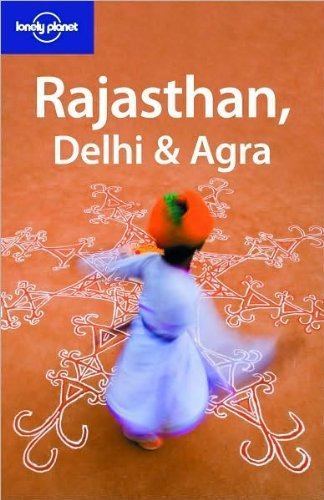 Lonely Planet Rajasthan, Delhi & Agra (Regional Travel Guide) by Lindsay Brown (2008-10-01)