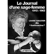 """Le journal d'une sage-femme: Louise Gaultier, dite """"Guette au trou"""""""
