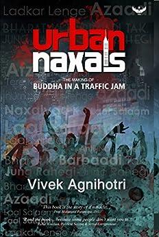 Urban Naxals: The Making of Buddha in a Traffic Jam by [Agnihotri, Vivek]