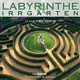 Labyrinthe & Irrgärten - Jürgen Hohmuth