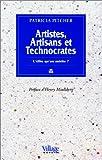 ARTISTES, ARTISANS ET TECHNOCRATES. L'élite qu'on mérite ?