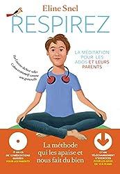 RESPIREZ LA MEDITATION POUR LES ADOS ET LEURS PARENTS