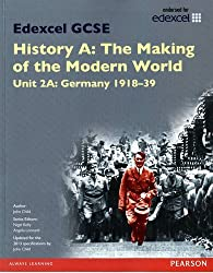 Edexcel GCSE History A the Making of the Modern World: Unit 2A Germany 1918-39 SB 2013 (Edexcel GCSE MW History 2013) by John Child (2013-12-20)