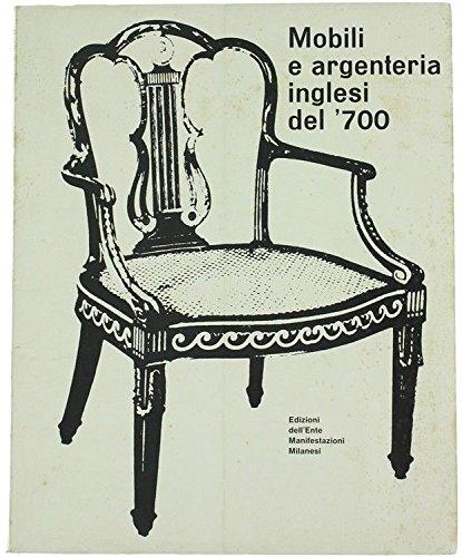 Mobili e argenteria inglesi del '700.