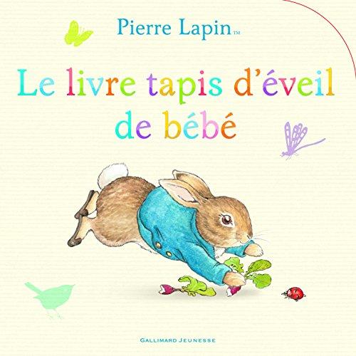 Pierre Lapin:Le livre tapis d'éveil de bébé