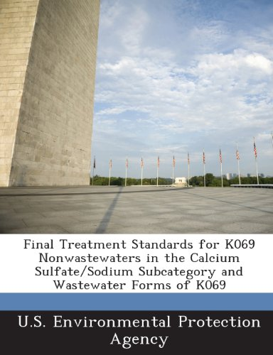 Final Treatment Standards for K069 Nonwastewaters in the Calcium Sulfate/Sodium Subcategory and Wastewater Forms of K069 -
