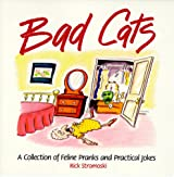 Bad Cats: A Collection of Feline Pranks and Practical Jokes