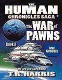 The War of Pawns: (The Human Chronicles Saga - Book 3)