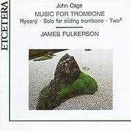 John Cage, Music for trombone