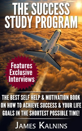 The Success Study Program: The Best Self Help & Motivation Book on How to Achieve Success & your Life Goals in the shortest possible time! (English Edition)