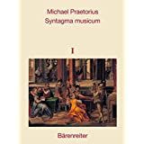 Syntagma musicum Band I-III. Reprint der Originalausgaben von 1614/15 und 1619. 3 Bände im Schuber
