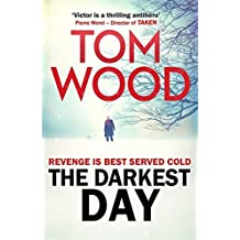 The Darkest Day: (Victor the Assassin 5) by Tom Wood (2015-11-19)