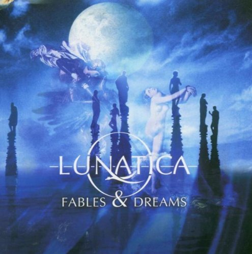 Fables & Dreams by Lunatica (2007-01-01)