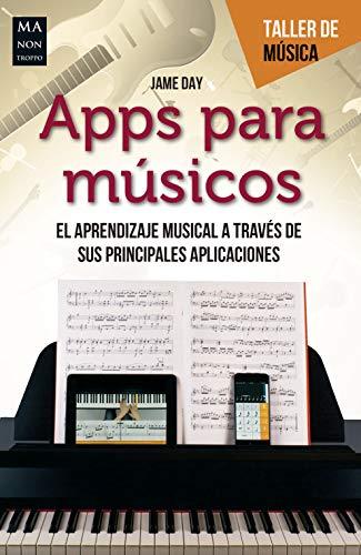 Apps para músicos: El aprendizaje musical a través de sus principales aplicaciones (Taller de música) por Jame Day