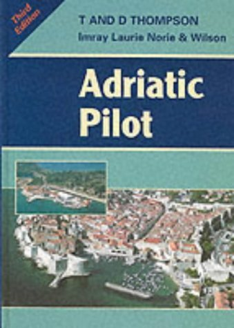 Adriatic Pilot ; Albania, Montenegro, Croatia, Slovenia and the Italian Adriatic coast by Trevor and Dinah Thompson (2000-05-03)