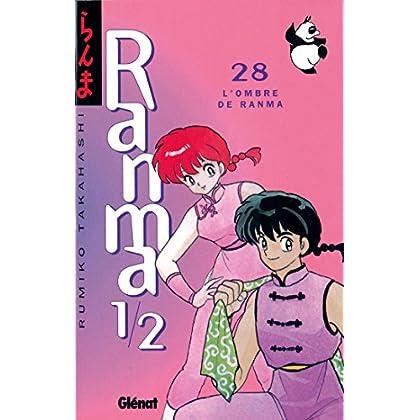 Ranma 1/2 - Tome 28 : L'Ombre de Ranma