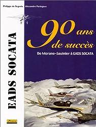 90 ans de succès : De Morane-Saulnier à EADS SOCATA
