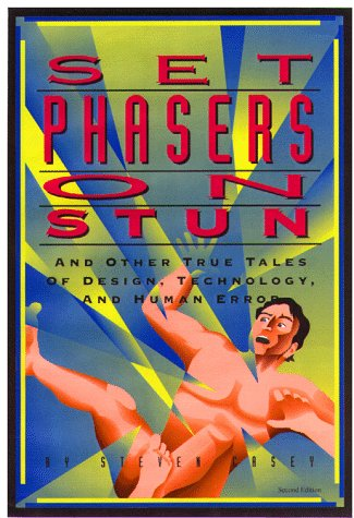 Media Sciences Phaser (Set Phasers on Stun: And Other True Tales of Design, Technology, and Human Error)